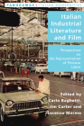 Italian Industrial Literature and Film: Perspectives on the Representation of Postwar Labor (Italian Modernities #40) Cover Image