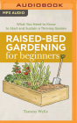 Raised-Bed Gardening for Beginners: Everything You Need to Know to Start and Sustain a Thriving Garden Cover Image