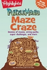 Maze Craze: Dozens of mazes, string paths, super challenges, and more (Highlights Puzzlemania Puzzle Pads) Cover Image