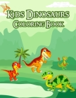 Kids Dinosaurs Coloring Book: 50 Cute Dinosaurs Coloring Pages For Kids Will Enjoy Found Inside Our Insect Coloring Book For Girls and Boys Cover Image