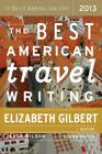 The Best American Travel Writing 2013 (The Best American Series ®) Cover Image