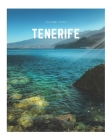 Tenerife: A Decorative Book Perfect for Coffee Tables, Bookshelves, Interior Design & Home Staging Cover Image
