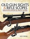 Old Gunsights & Rifle Scopes: Identification & Price Guide Cover Image