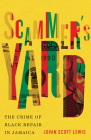 Scammer's Yard: The Crime of Black Repair in Jamaica Cover Image