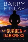 The Burden of Darkness: A Marcie Kane and Nathan Harris Thriller Cover Image