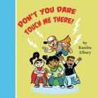 Don't You Dare Touch Me There! Cover Image