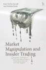 Market Manipulation and Insider Trading: Regulatory Challenges in the United States of America, the European Union and the United Kingdom Cover Image