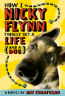 How I, Nicky Flynn, Finally Get a Life (and a Dog) Cover Image