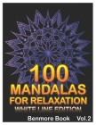 100 Mandalas For Relaxation White Line Edition: Big Mandala Coloring Book for Adults 100 Images Stress Management Coloring Book For Relaxation, Medita Cover Image