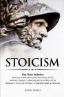 Stoicism: 3 Books in One - Stoicism: Introduction to the Stoic Way of Life, Stoicism Mastery: Mastering the Stoic Way of Life, S Cover Image