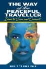 The Way of the Peaceful Traveller: Dare to Care and Connect Cover Image