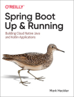 Spring Boot: Up and Running: Building Cloud Native Java and Kotlin Applications Cover Image