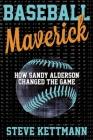 Baseball Maverick: How Sandy Alderson Revolutionized Baseball and Revived the Mets Cover Image