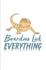 Beardies Lick Everything: Funny Reptile Humor 2020 Planner - Weekly & Monthly Pocket Calendar - 6x9 Softcover Organizer - For Lizards & Leopard Cover Image