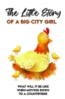 The Little Story Of A Big City Girl What Will It Be Like When Moving Down To A Countryside: Sleuth Books Cover Image