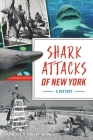 Shark Attacks of New York: A History (Disaster) Cover Image