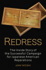 Redress: The Inside Story of the Successful Campaign for Japanese American Reparations Cover Image