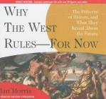 Why the West Rules--For Now: The Patterns of History, and What They Reveal about the Future Cover Image