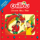 Caillou: Chinese New Year: Dragon Mask and Mosaic Stickers Included (Playtime) Cover Image