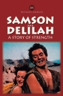 Samson and Delilah: A Story of Strength Cover Image
