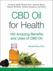 CBD Oil for Health: 100 Amazing Benefits and Uses of CBD Oil Cover Image