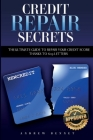 Credit Repair Secrets: The Ultimate Guide To Repair Your Credit Score Thanks To 609 Letters Cover Image
