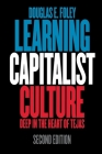 Learning Capitalist Culture: Deep in the Heart of Tejas (Contemporary Ethnography) Cover Image