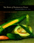 The Body of Raphaelle Peale: Still Life and Selfhood, 1812–1824 Cover Image