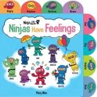 Ninja Life Hacks: Ninjas Have Feelings: (Emotions Books for Kids, Feelings Board Books, Feelings Books for Kids)   Cover Image