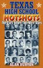 Texas High School Hotshots: The Stars Before They Were Stars Cover Image