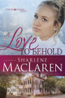 A Love to Behold (Forever Freedom #3) Cover Image