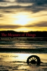 The Measure of Things: Humanism, Humility, and Mystery Cover Image