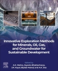 Innovative Exploration Methods for Minerals, Oil, Gas, and Groundwater for Sustainable Development Cover Image