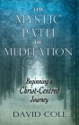 Mystic Path of Meditation: Beginning a Christ-Centered Journey Cover Image