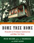 Home Tree Home: Principles of Treehouse Construction and Other Tall Tales Cover Image