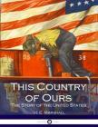This Country of Ours: The Story of the United States Cover Image