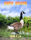 Info Goose: Goose fact for girl age 1-10 Goose fact for boy age 1-10 canada goose diet Cover Image