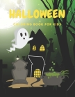 Halloween Coloring Book for Kids: Book For Kids ages 2-4, 4-6 and 8-10 Cover Image