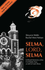 Selma, Lord, Selma: Girlhood Memories of the Civil Rights Days Cover Image