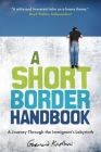 A Short Border Handbook: A Journey Through the Immigrant's Labyrinth Cover Image