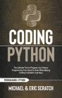 Coding Python: The Ultimate Tool to Progress Your Python Programming from Good to Great While Making Coding in Scratch Look Easy Cover Image