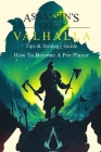 Assassin's Creed Valhalla Tips & Strategy Guide: How To Become A Pro Player: Assassin'S Creed Valhalla Cover Image