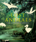 Lost Animals: Extinct, Endangered, and Rediscovered Species Cover Image