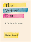 The Writer's Diet: A Guide to Fit Prose (Chicago Guides to Writing, Editing, and Publishing) Cover Image