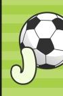 J: Soccer Monogram Letter J Initial Notebook - 6
