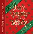 Merry Christmas from Kentucky: Recipes for the Season Cover Image