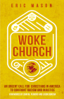 Woke Church: An Urgent Call for Christians in America to Confront Racism and Injustice Cover Image