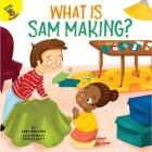 What Is Sam Making? (Play Time) Cover Image