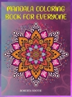 Mandala coloring book for everyone: Kids, Teens, Adults, Seniors coloring pages for meditation, relaxation and happiness Cover Image