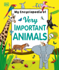 My Encyclopedia of Very Important Animals (My Very Important Encyclopedias) Cover Image